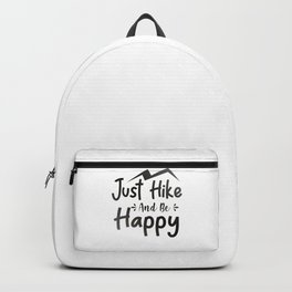 Just Hike And Be Happy bw Backpack