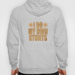 """Stay proud and be proud of your doings with this wonderful tee! """"I Do My Own Stunts""""  design. Hoody"""