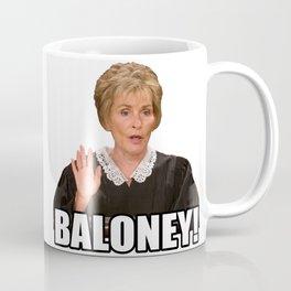 Judge Judy - Baloney! Coffee Mug