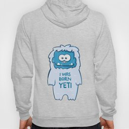 I Was Born Yeti Cute Kids  Hoody