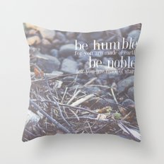 noble + humble. Throw Pillow