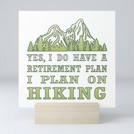 Plan on hiking Mini Art Print