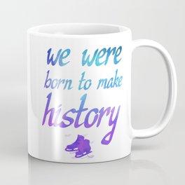 Born To Make History Coffee Mug
