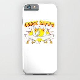 Goose Bumps Goosebumps Geese Pun Animal Lover iPhone Case