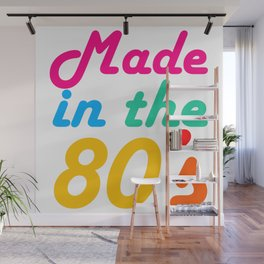 Made in The 80s Funny gift for mom and dad Wall Mural