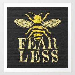 Bee Fearless Art Print