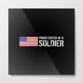 Proud Sister of a Soldier Metal Print
