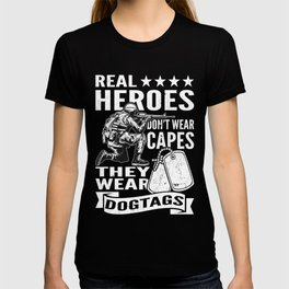 Real Heroes Don't Wear Capes They Wear Dogtags Patriotic Distressed White T-shirt