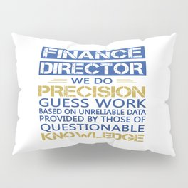 FINANCE DIRECTOR Pillow Sham