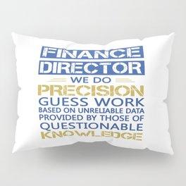 FINANCE DIRECTOR Pillow Sham