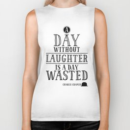 A Day Without Laughter Is A Day Wasted Biker Tank