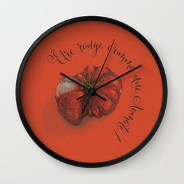 Etre rouge comme une tomate! Wall Clock