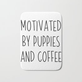 Motivated By Puppies And Coffee | gift idea Bath Mat