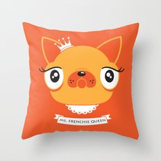 Ms. Frenchie Queen Throw Pillow