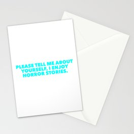 Please Tell Me About Yourself, I Enjoy Horror Stories. 1 Stationery Cards