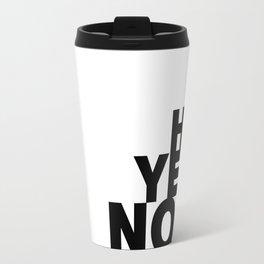 Not Yet Home Travel Mug