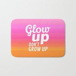 Glow Up Don't Grow Up Bath Mat