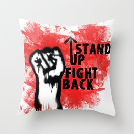 Stand up! Fight back! Throw Pillow