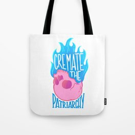 Cremate the Patriarchy pink @mod_mortician Tote Bag