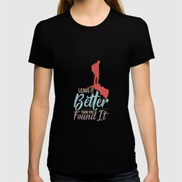 Hiking - Leave It Better Than You Found It T-shirt
