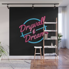 Drywall & Dreams Wall Mural