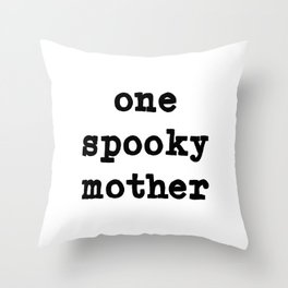 One Spooky Mother in White Throw Pillow