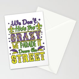 Mardi Gras New Orleans - We Don't Hide Crazy Parade It Stationery Cards