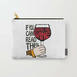 If You Can Read This Bring Me Wine | Wine Drinkers | Wine Lovers | Carry-All Pouch