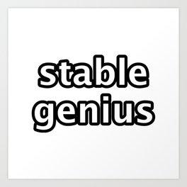 stable genius Art Print
