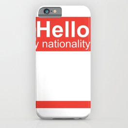 Hello My Nationality Is iPhone Case