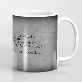 Theodore Roosevelt Quote; Absence And Death Coffee Mug