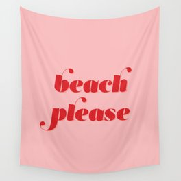 Beach Please Wall Tapestry