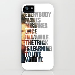 """MacGyver said: """"Everybody makes mistakes once in a while. The trick is learning to live with it."""" iPhone Case"""
