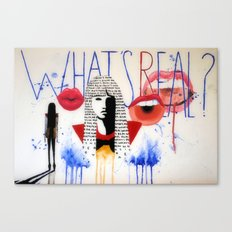 What's Real Canvas Print