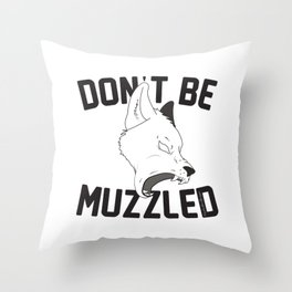 Don't Be Muzzled #Resist Throw Pillow