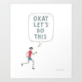 Okay let's do this Art Print