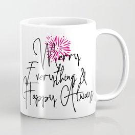 Merry Everything & Happy Always Coffee Mug