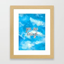 You Are Enough 2 Framed Art Print