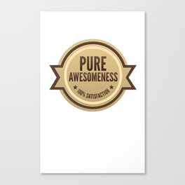 PURE AWESOMENESS Canvas Print