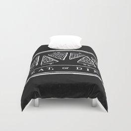 Eat, or Die (black) Duvet Cover