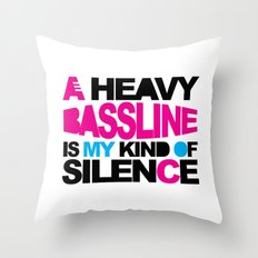 Heavy Bassline Music Quote Throw Pillow