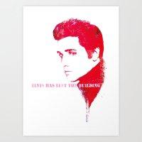 Elvis has left the building Art Print