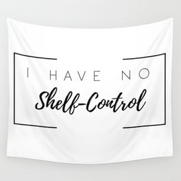 I Have No Shelf Control Wall Tapestry