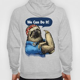 We Can Do It Sloth Hoody