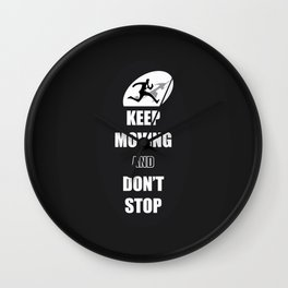 Keep Moving and Don't Stop Quotes (Black and White) Wall Clock