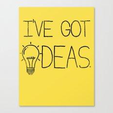 I've got ideas! Canvas Print