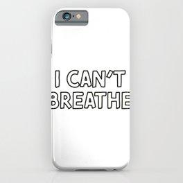 i cant breathe iPhone Case