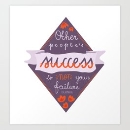 other people's success... Art Print