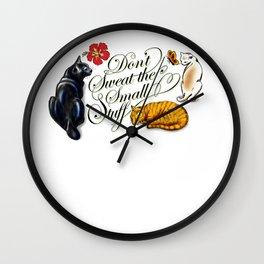 Don't Sweat the Small Stuff Wall Clock