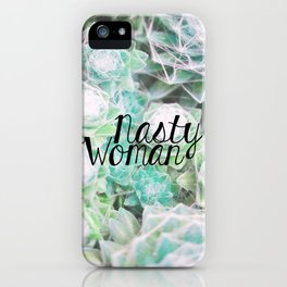 Nasty Woman iPhone Case